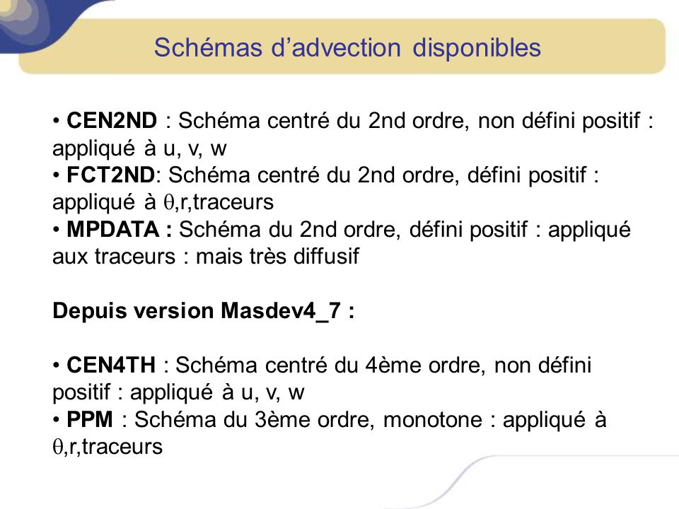 Schémas d'advection disponibles