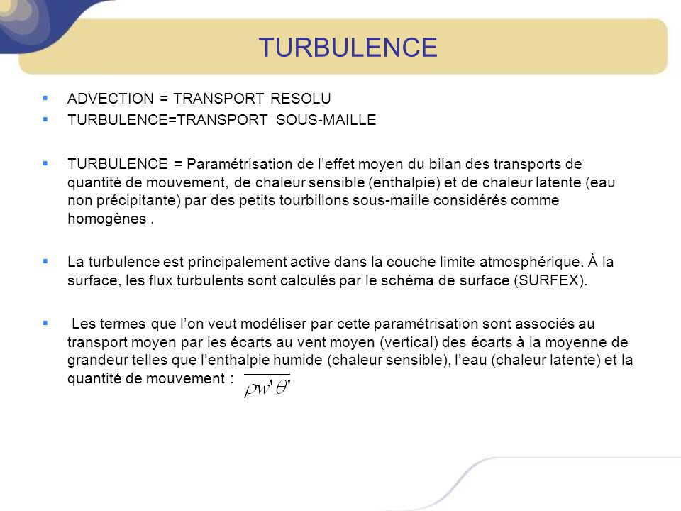 TURBULENCE ADVECTION = TRANSPORT RESOLU