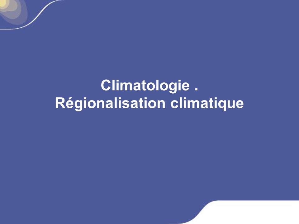 Climatologie . Régionalisation climatique