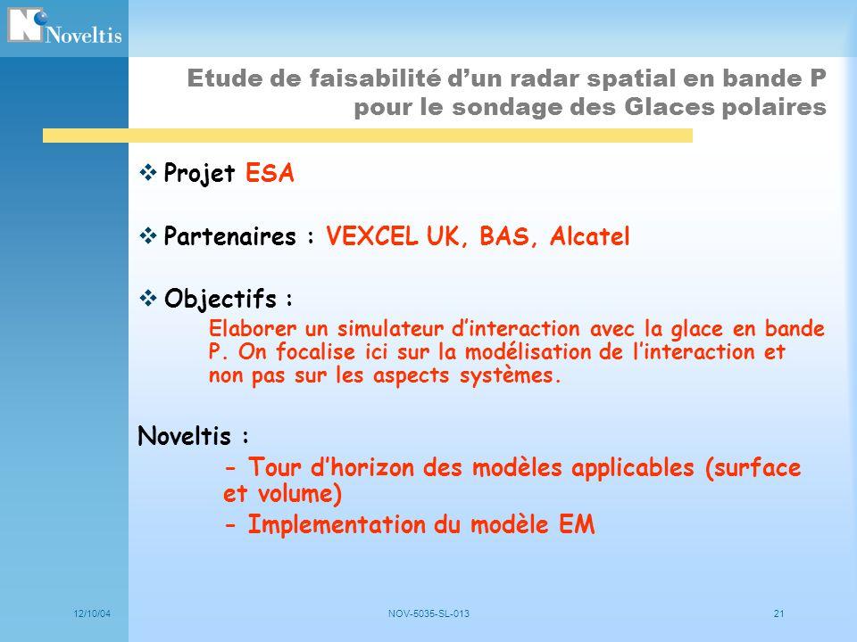 Partenaires : VEXCEL UK, BAS, Alcatel Objectifs :