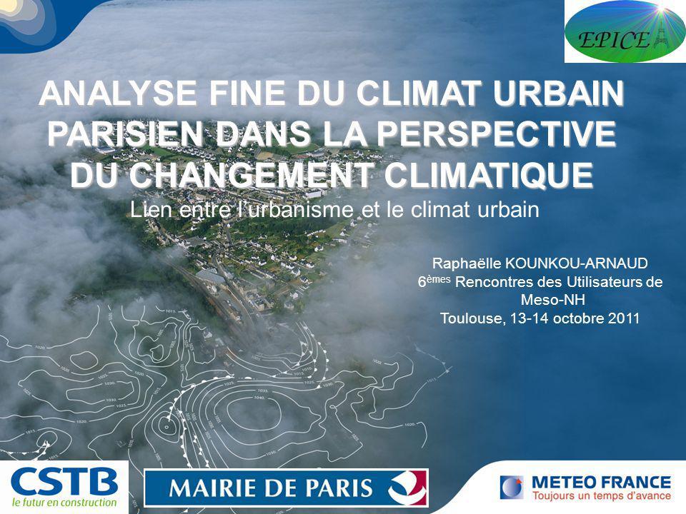 ANALYSE FINE DU CLIMAT URBAIN PARISIEN DANS LA PERSPECTIVE DU CHANGEMENT CLIMATIQUE Lien entre l'urbanisme et le climat urbain