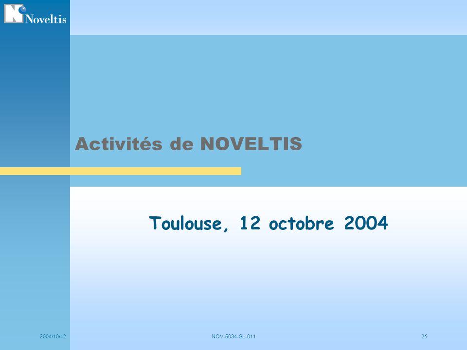 Activités de NOVELTIS Toulouse, 12 octobre 2004 2004/10/12