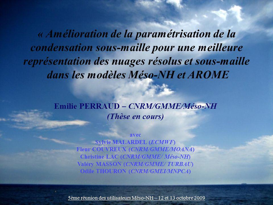 « Amélioration de la paramétrisation de la condensation sous-maille pour une meilleure représentation des nuages résolus et sous-maille dans les modèles Méso-NH et AROME