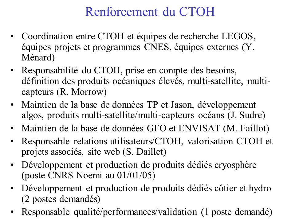 Renforcement du CTOH Coordination entre CTOH et équipes de recherche LEGOS, équipes projets et programmes CNES, équipes externes (Y. Ménard)