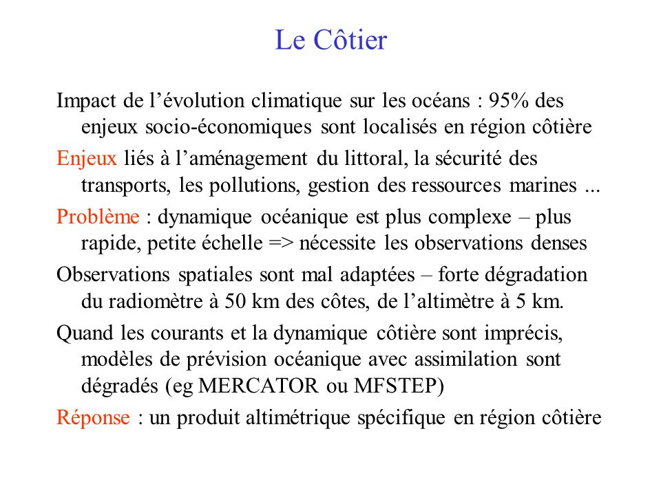 Le Côtier Impact de l'évolution climatique sur les océans : 95% des enjeux socio-économiques sont localisés en région côtière.