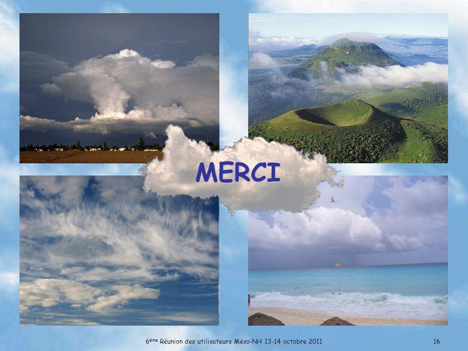 6ème Réunion des utilisateurs Méso-NH 13-14 octobre 2011