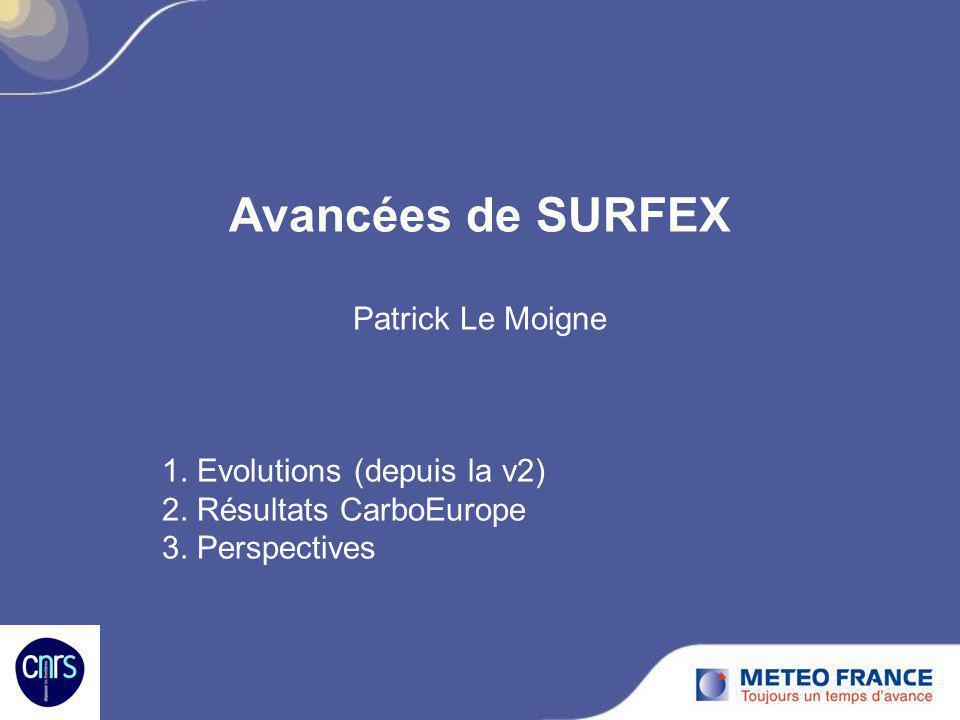 Avancées de SURFEX Patrick Le Moigne