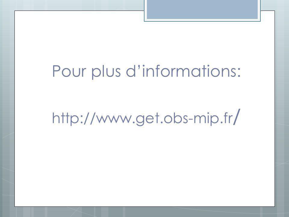 Pour plus d'informations: http://www.get.obs-mip.fr/