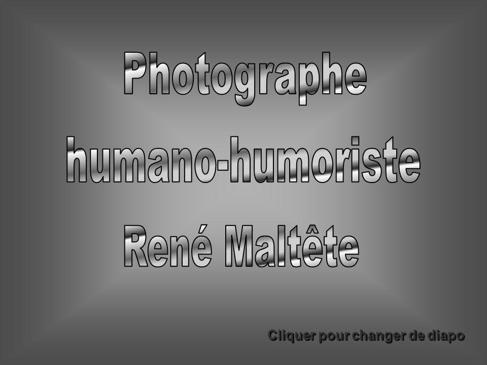 Photographe humano-humoriste René Maltête