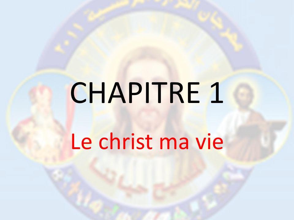 CHAPITRE 1 Le christ ma vie