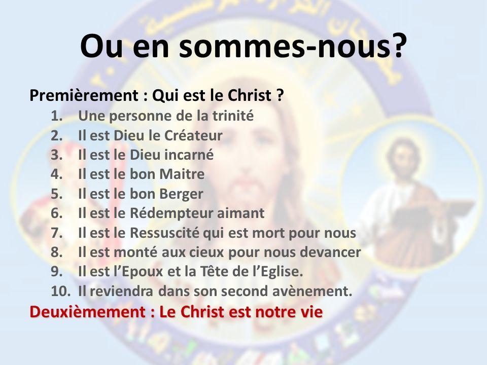 Ou en sommes-nous Premièrement : Qui est le Christ