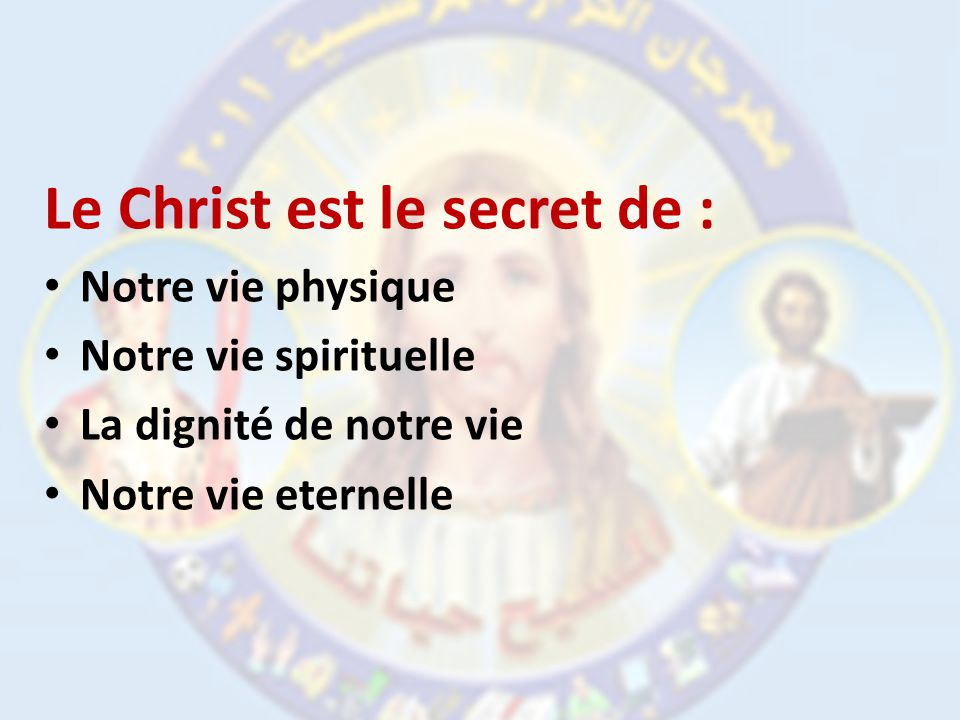 Le Christ est le secret de :