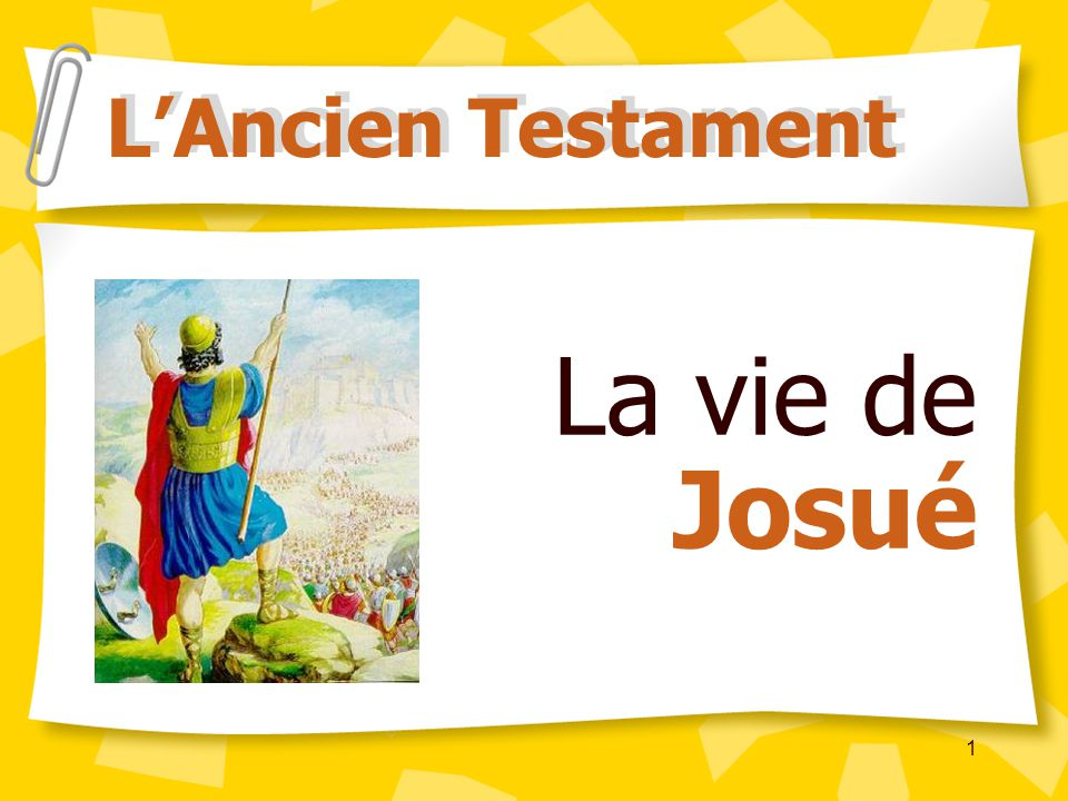 L'Ancien Testament La vie de Josué ¨