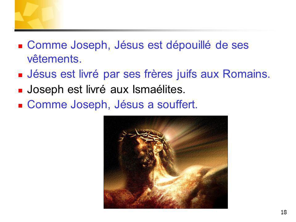 Comme Joseph, Jésus est dépouillé de ses vêtements.