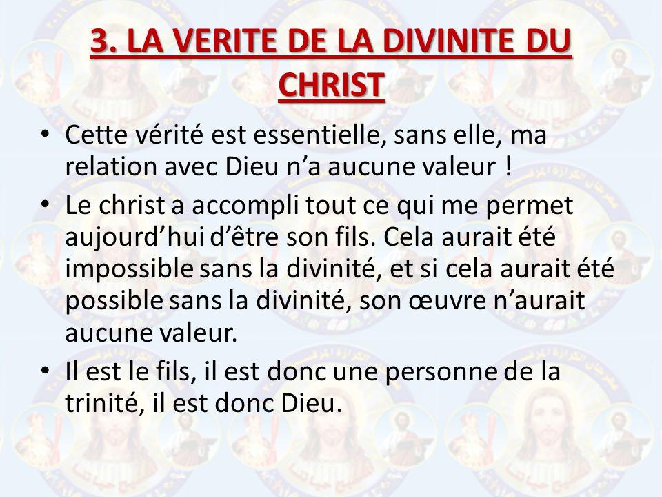 3. LA VERITE DE LA DIVINITE DU CHRIST