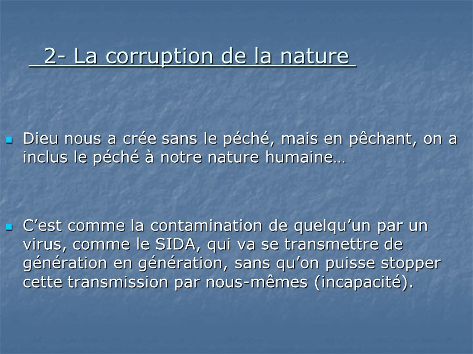 2- La corruption de la nature