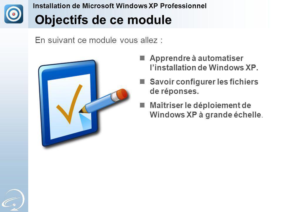 Objectifs de ce module En suivant ce module vous allez :