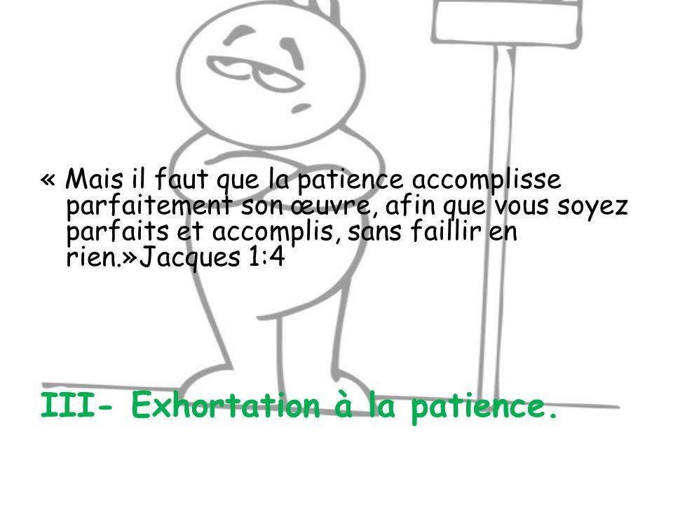 III- Exhortation à la patience.
