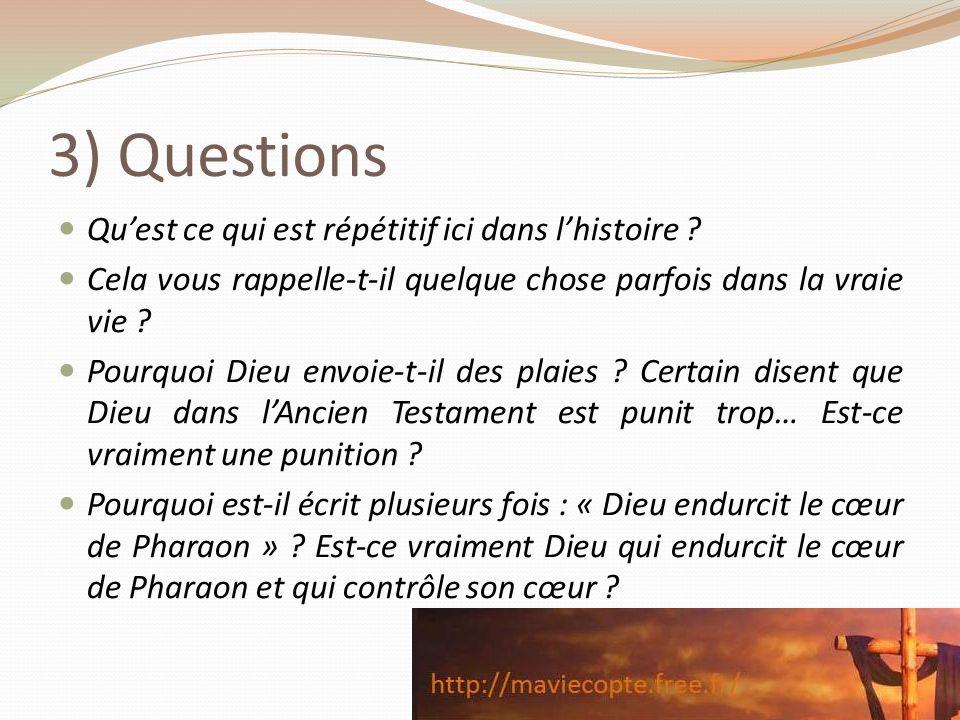 3) Questions Qu'est ce qui est répétitif ici dans l'histoire