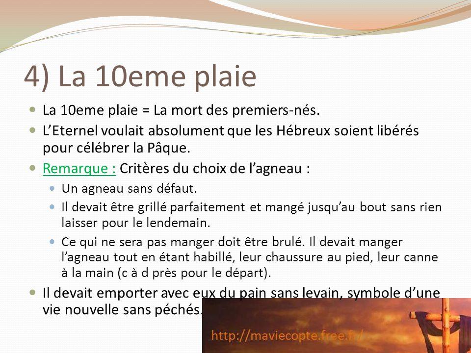 4) La 10eme plaie La 10eme plaie = La mort des premiers-nés.