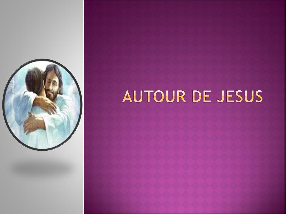 Autour de Jesus