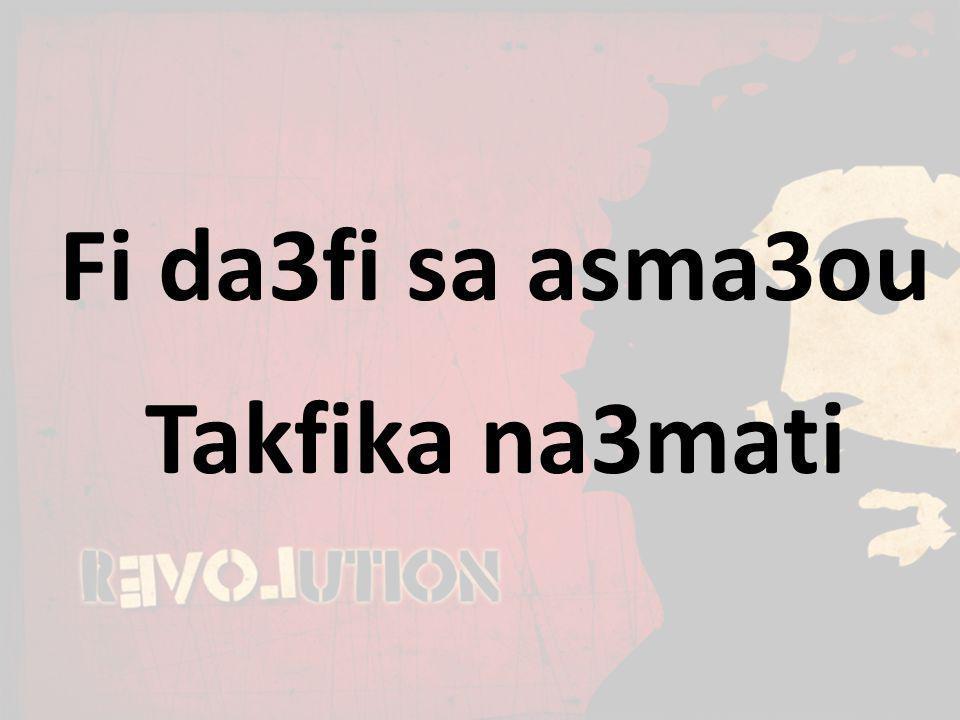 Fi da3fi sa asma3ou Takfika na3mati
