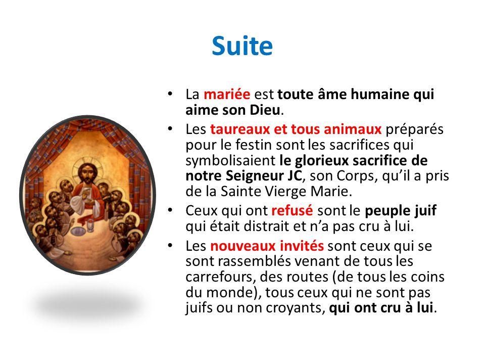 Suite La mariée est toute âme humaine qui aime son Dieu.