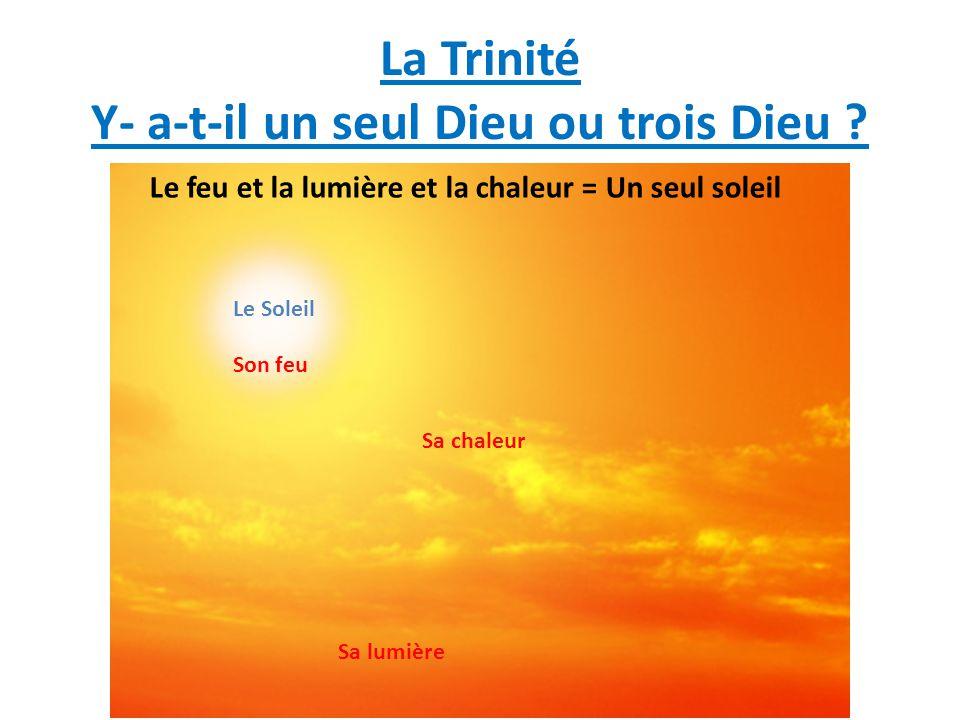 La Trinité Y- a-t-il un seul Dieu ou trois Dieu
