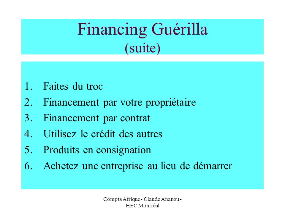 Financing Guérilla (suite)