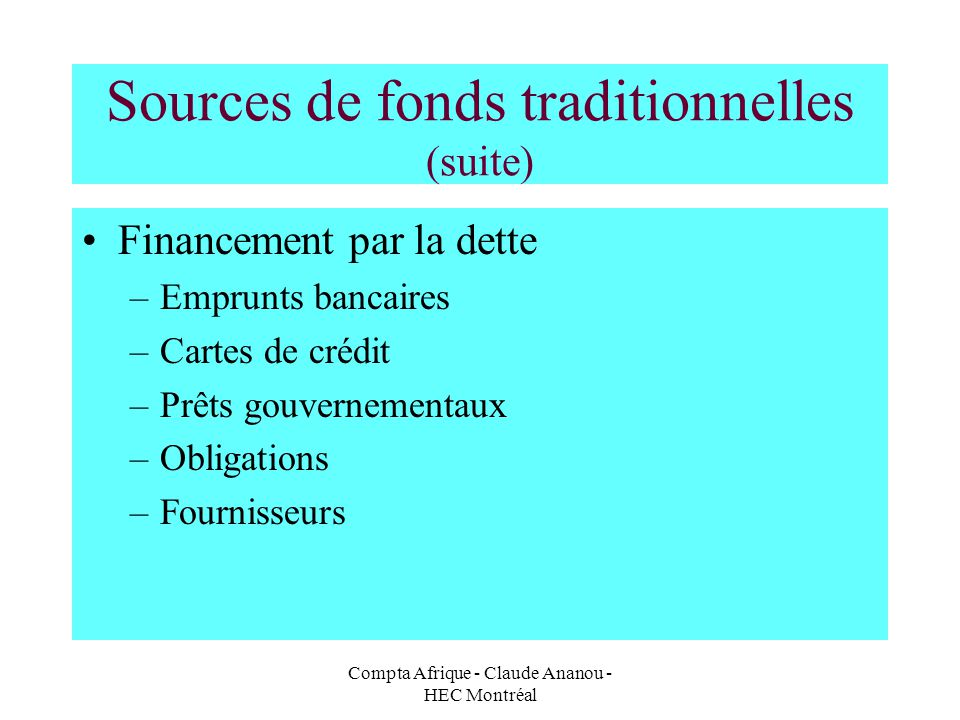 Sources de fonds traditionnelles (suite)