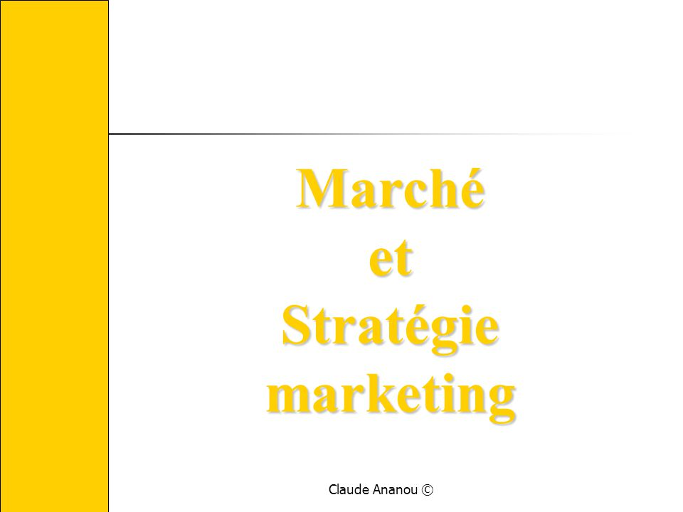 Marché et Stratégie marketing