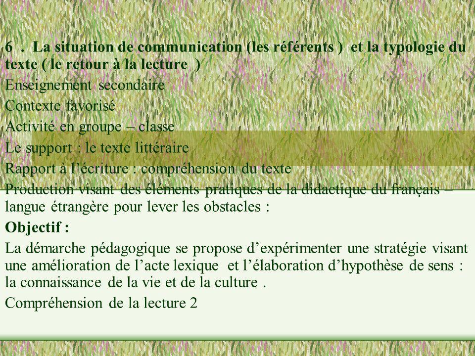 6 . La situation de communication (les référents ) et la typologie du texte ( le retour à la lecture )