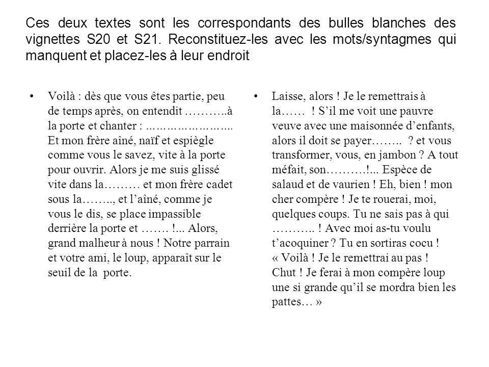 Ces deux textes sont les correspondants des bulles blanches des vignettes S20 et S21. Reconstituez-les avec les mots/syntagmes qui manquent et placez-les à leur endroit
