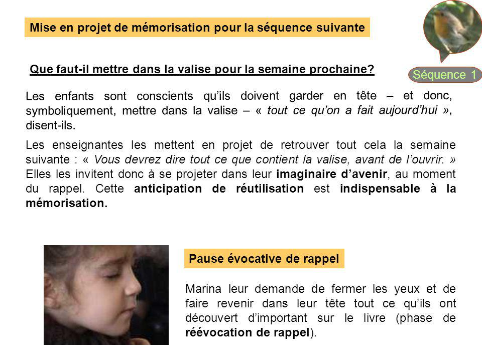 Séquence 1 Mise en projet de mémorisation pour la séquence suivante. Que faut-il mettre dans la valise pour la semaine prochaine