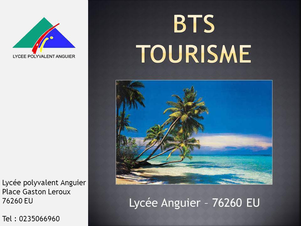 BTS TOURISME Lycée Anguier – 76260 EU Lycée polyvalent Anguier
