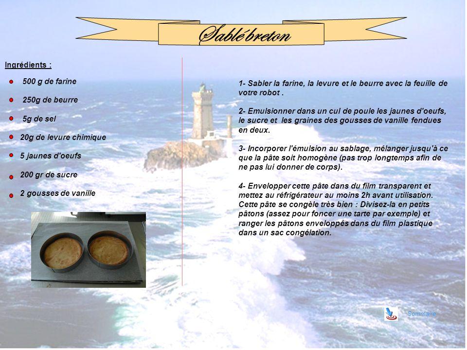 Sablé breton Ingrédients : 500 g de farine