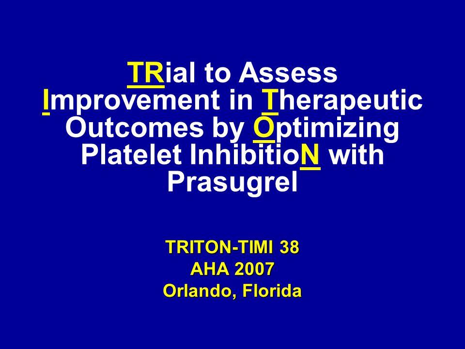 TRITON-TIMI 38 AHA 2007 Orlando, Florida
