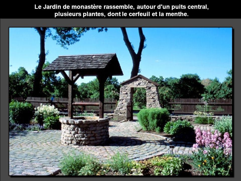 Le Jardin de monastère rassemble, autour d un puits central,