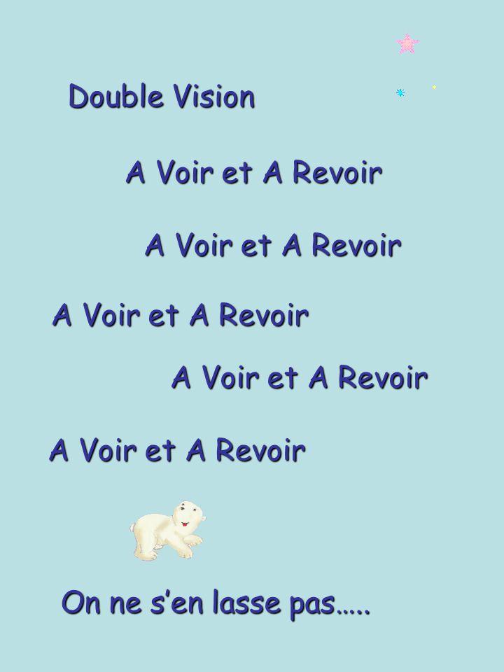 Double Vision A Voir et A Revoir. A Voir et A Revoir. A Voir et A Revoir. A Voir et A Revoir. A Voir et A Revoir.