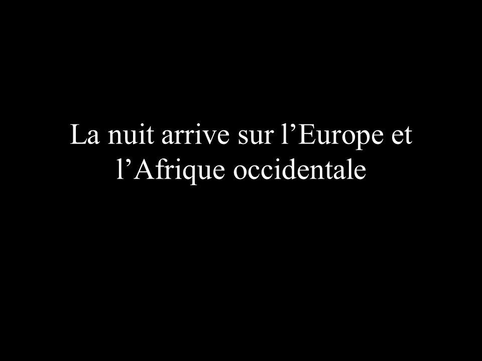 La nuit arrive sur l'Europe et l'Afrique occidentale