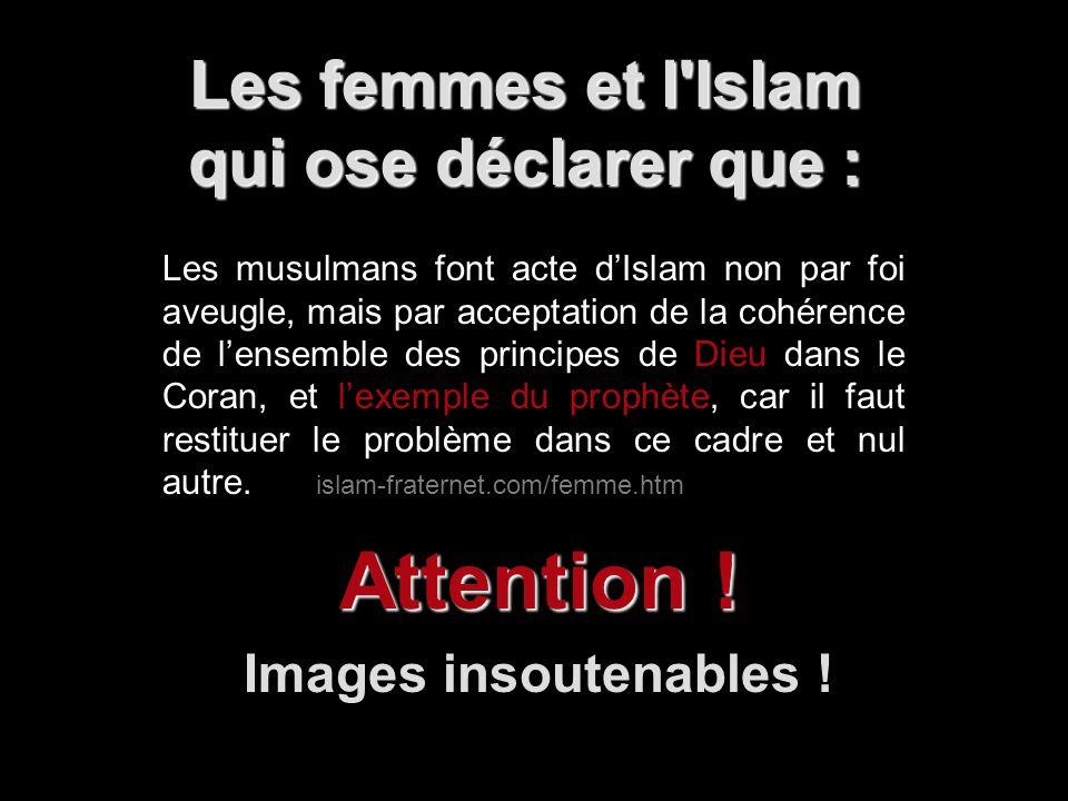 Les femmes et l Islam qui ose déclarer que :