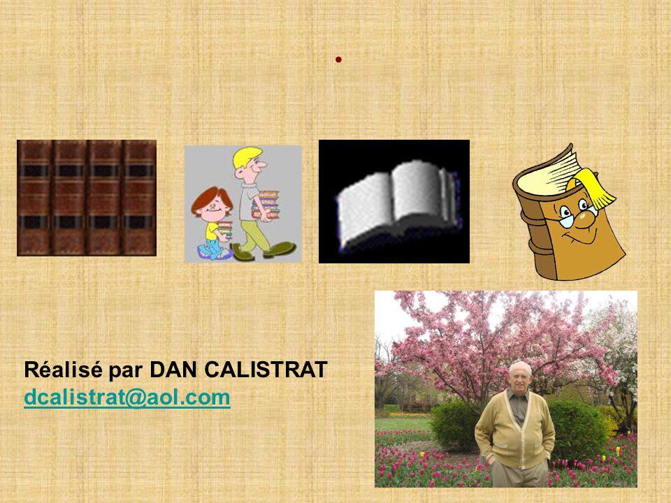 . Réalisé par DAN CALISTRAT dcalistrat@aol.com