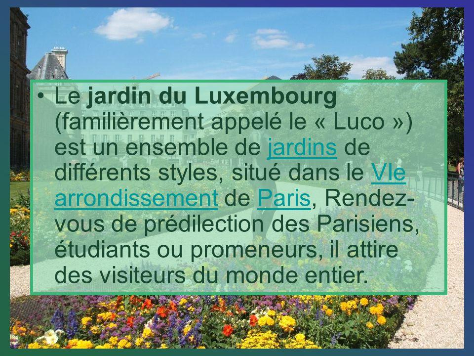 Le jardin du Luxembourg (familièrement appelé le « Luco ») est un ensemble de jardins de différents styles, situé dans le VIe arrondissement de Paris, Rendez-vous de prédilection des Parisiens, étudiants ou promeneurs, il attire des visiteurs du monde entier.