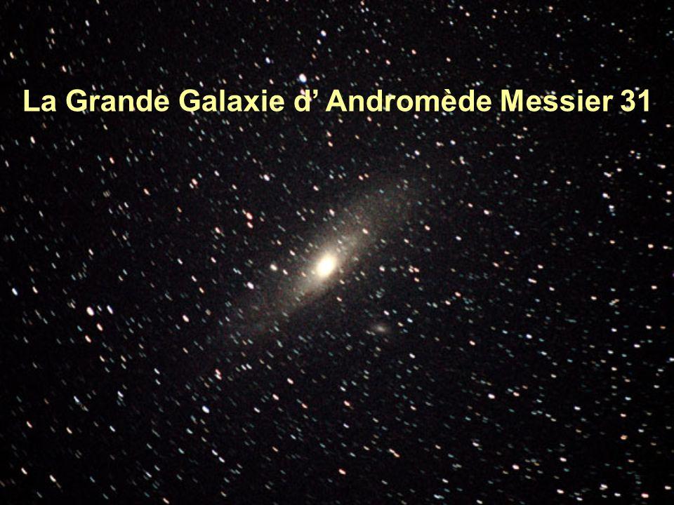 La Grande Galaxie d' Andromède Messier 31