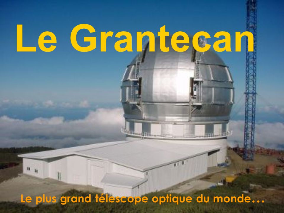Le plus grand télescope optique du monde…