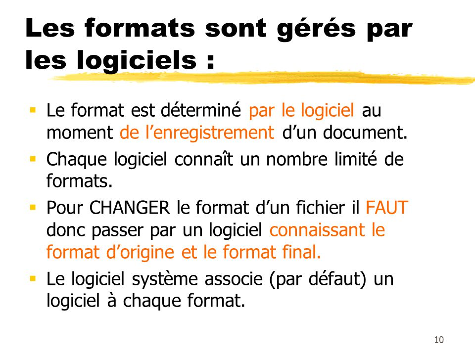 Les formats sont gérés par les logiciels :