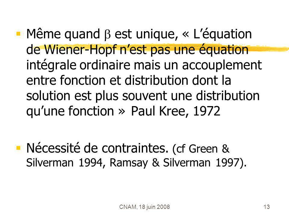 Même quand  est unique, « L'équation de Wiener-Hopf n'est pas une équation intégrale ordinaire mais un accouplement entre fonction et distribution dont la solution est plus souvent une distribution qu'une fonction » Paul Kree, 1972