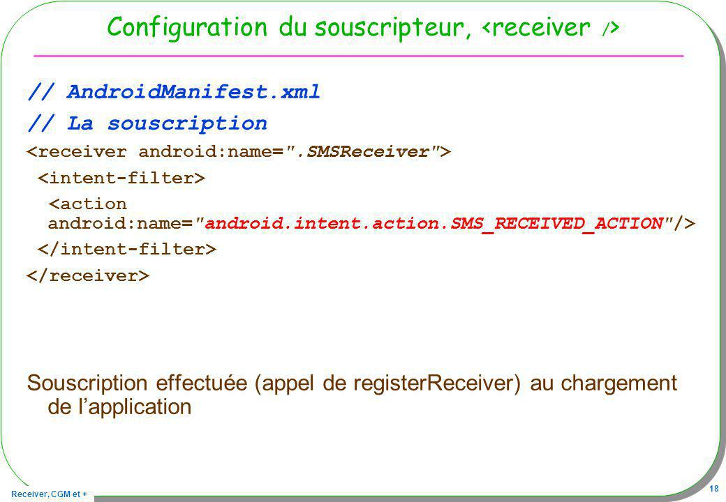 Configuration du souscripteur, <receiver />