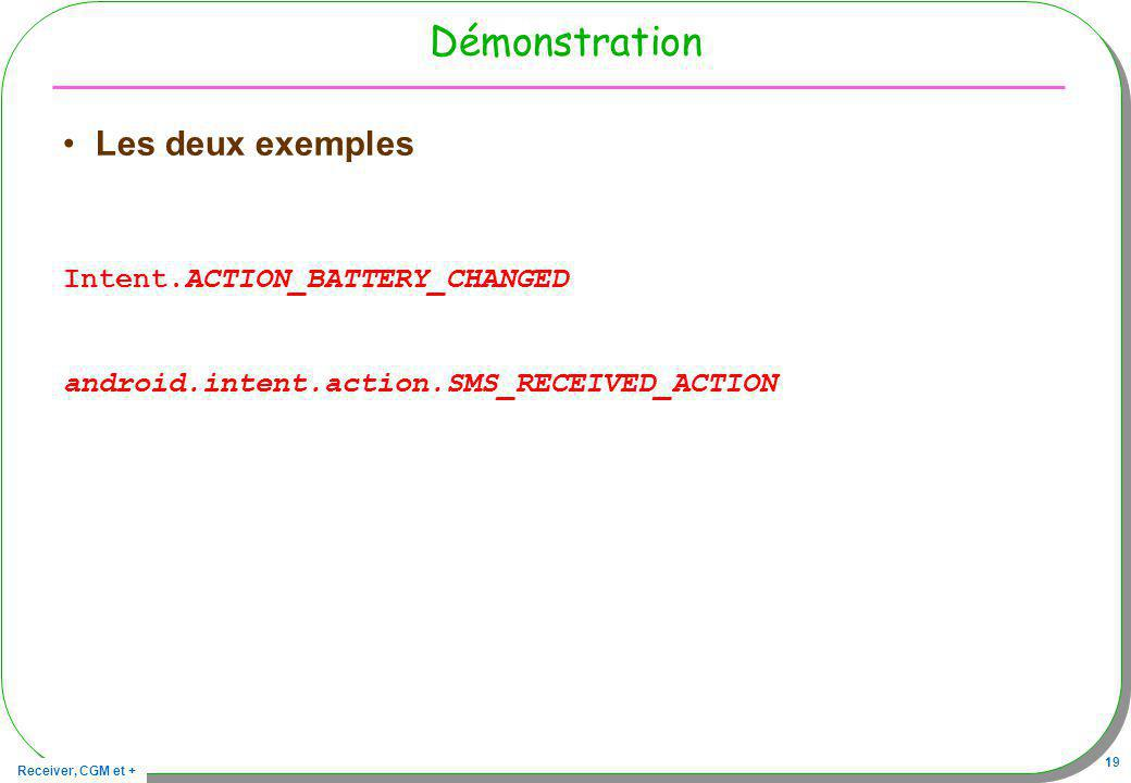 Démonstration Les deux exemples Intent.ACTION_BATTERY_CHANGED