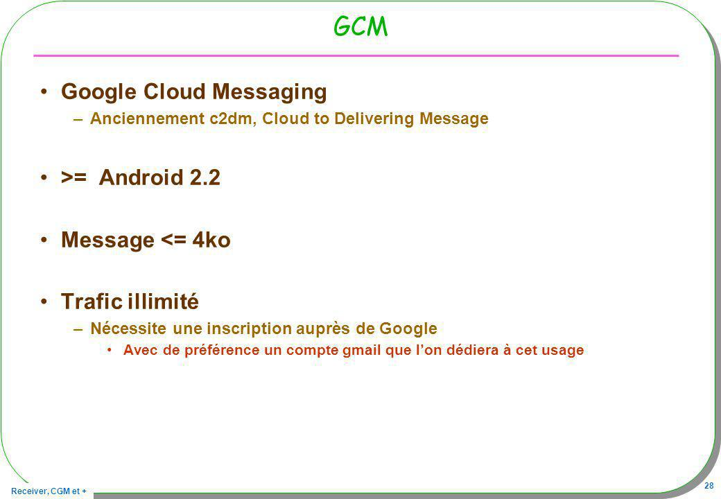 GCM Google Cloud Messaging >= Android 2.2 Message <= 4ko